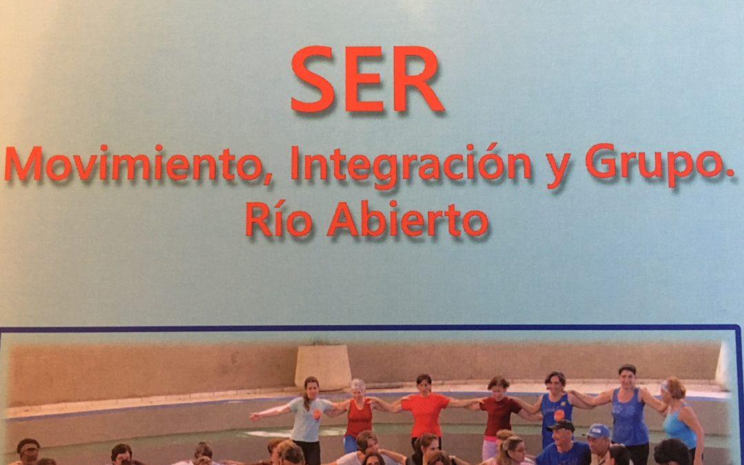 SER    movimiento, integración y grupo. Río Abierto